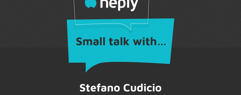 Small Talk With…Stefano Cudicio – Heply – Lazar Perović